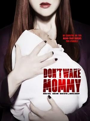 Đừng Đánh Thức Mẹ - Don't Wake Mommy (2015)