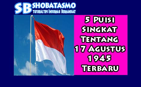 Puisi tentang 17 agustus 1945 singkat