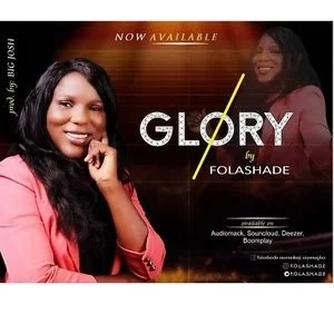LYRICS: Folashade - Glory