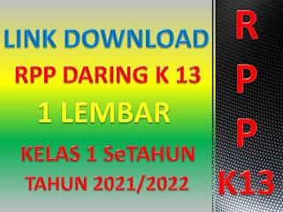 Link Download RPP K13 Daring 1 Lembar Kelas 1 SeTahun Pelajaran 2021/2022 Terbaru Seri Masa Pandemi Covid-19