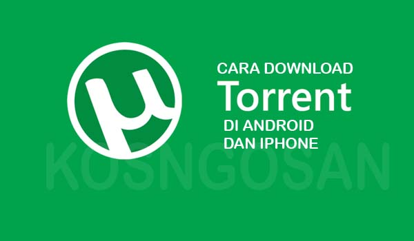cara download torrent smartphone