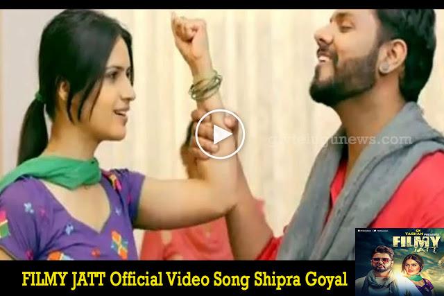 FILMY JATT Official Video Song Shipra Goyal