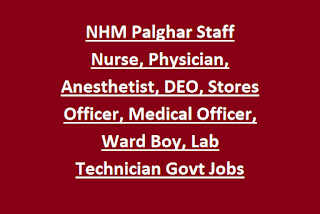 NHM Palghar Staff Nurse, Physician, Anesthetist, DEO, Stores Officer, Medical Officer, Ward Boy, Lab Technician Govt Jobs 2020