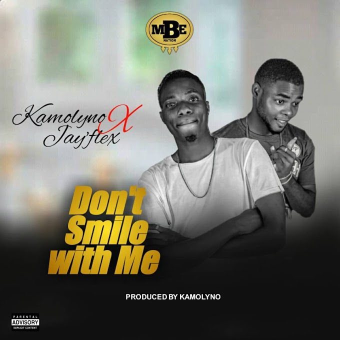 DOWNLOAD MP3 : Kamolyno Ft. Jayflex - Don't Smile With Me