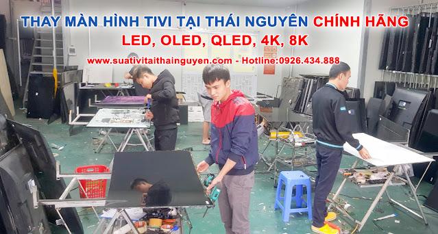Thay màn hình tivi tại Thái Nguyên Chính Hãng