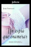 Un espía que enamorar   Infames #4   Joan Norwood   Selecta
