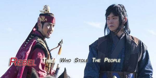Sinopsis Drama Rebel Thief Who Stole The People