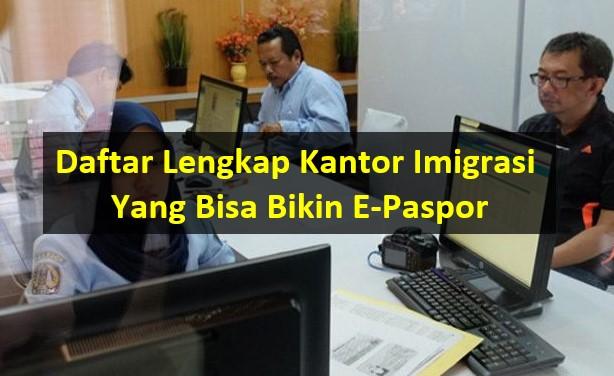 Kantor Imigrasi Yang Melayani Pembuatan E-Paspor