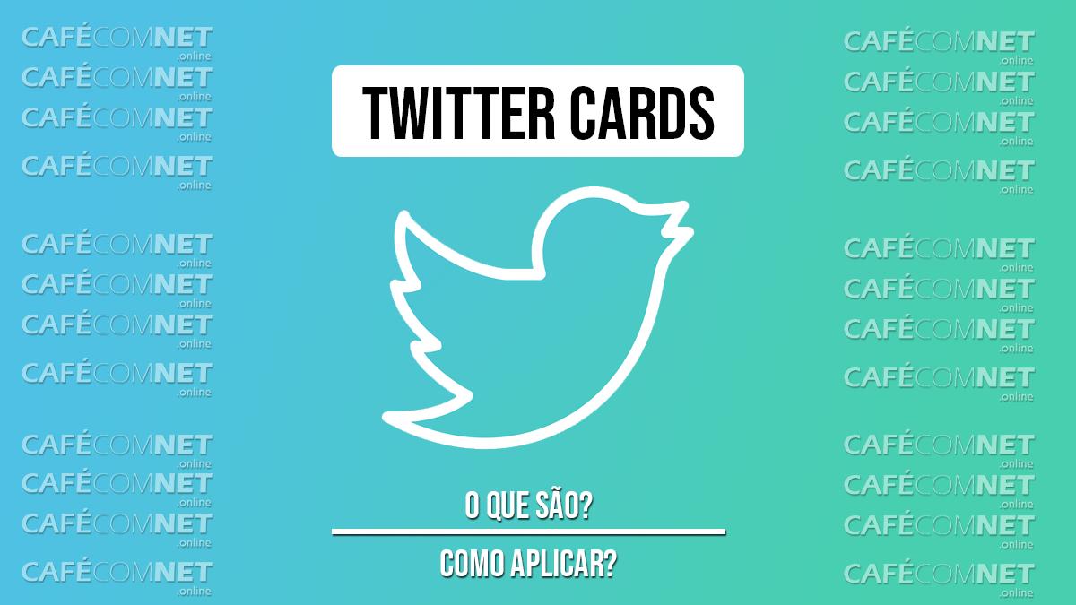 Como adicionar Twitter Cards - Blogger e WordPress