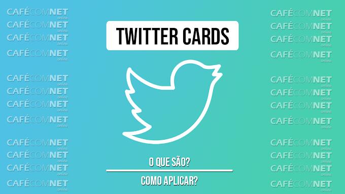 Como adicionar Twitter Cards no Blogger e WordPress - Passo a Passo