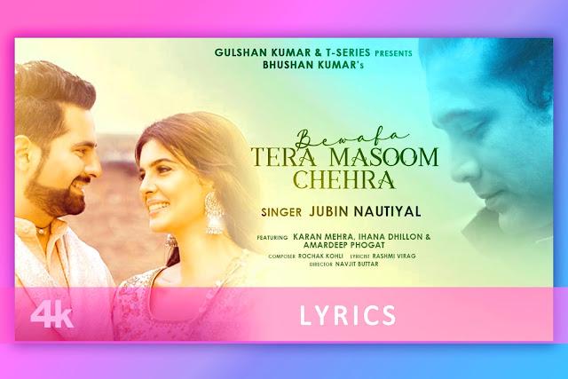 बेवफ़ा तेरा मासूम चेहरा, Bewafa Tera Masoom Chehra hindi song Lyrics and Karaoke by Jubin Nautiyal