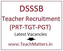 image : DSSSB Teacher Recruitment 2018 - PRT-TGT-PGT Latest Vacancies @ TeachMatters