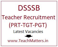 image : DSSSB Teacher Recruitment 2020 - PRT-TGT-PGT Latest Vacancies @ TeachMatters