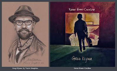 Greg Klyma. Singer-Songwriter and Folk Musician. Never Knew Caroline. by Travis Simpkins