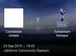 LIVE MATCH: Colchester United Vs Tottenham Hotspur League Cup 24/09/2019