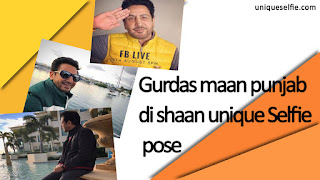 Gurdas maan punjab di shaan unique Selfie pose
