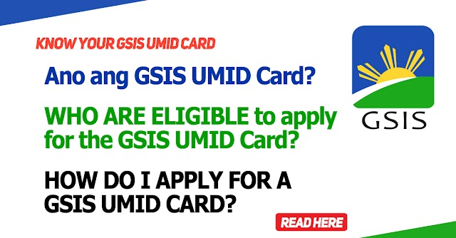 Know Your GSIS UMID CARD:  Ano ang GSIS UMID Card?   WHO ARE ELIGIBLE to apply for the GSIS UMID Card?   HOW DO I APPLY FOR A GSIS UMID CARD?