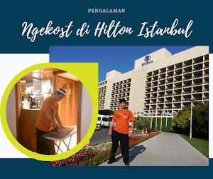 Pengalaman Ngekost Dua Pekan di Hotel Hilton Bhosporus Istanbul Turki
