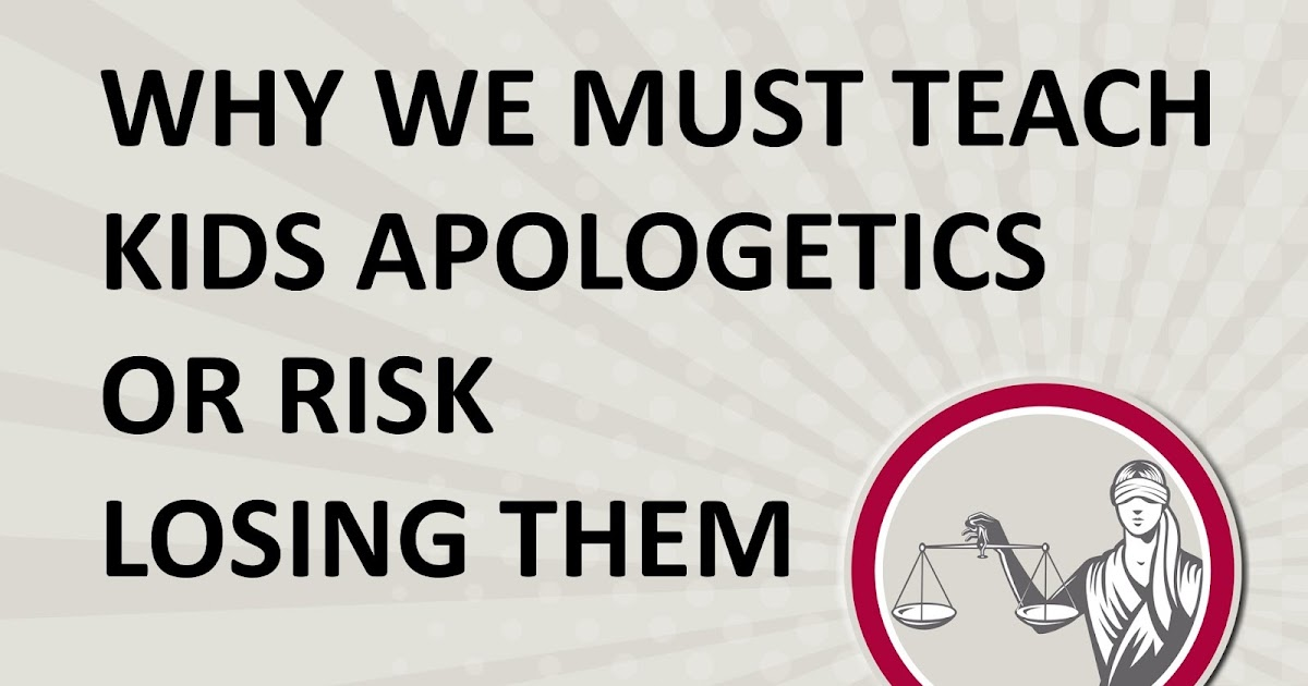 why we must teach kids apologetics or risk losing them