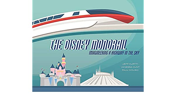 Release on September 15, 2020, The Disney Monorail Imagineering a Highway in the Sky, WDI