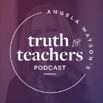 Truth for Teachers