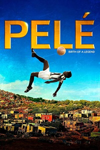 Watch Pelé: Birth of a Legend Online Free in HD
