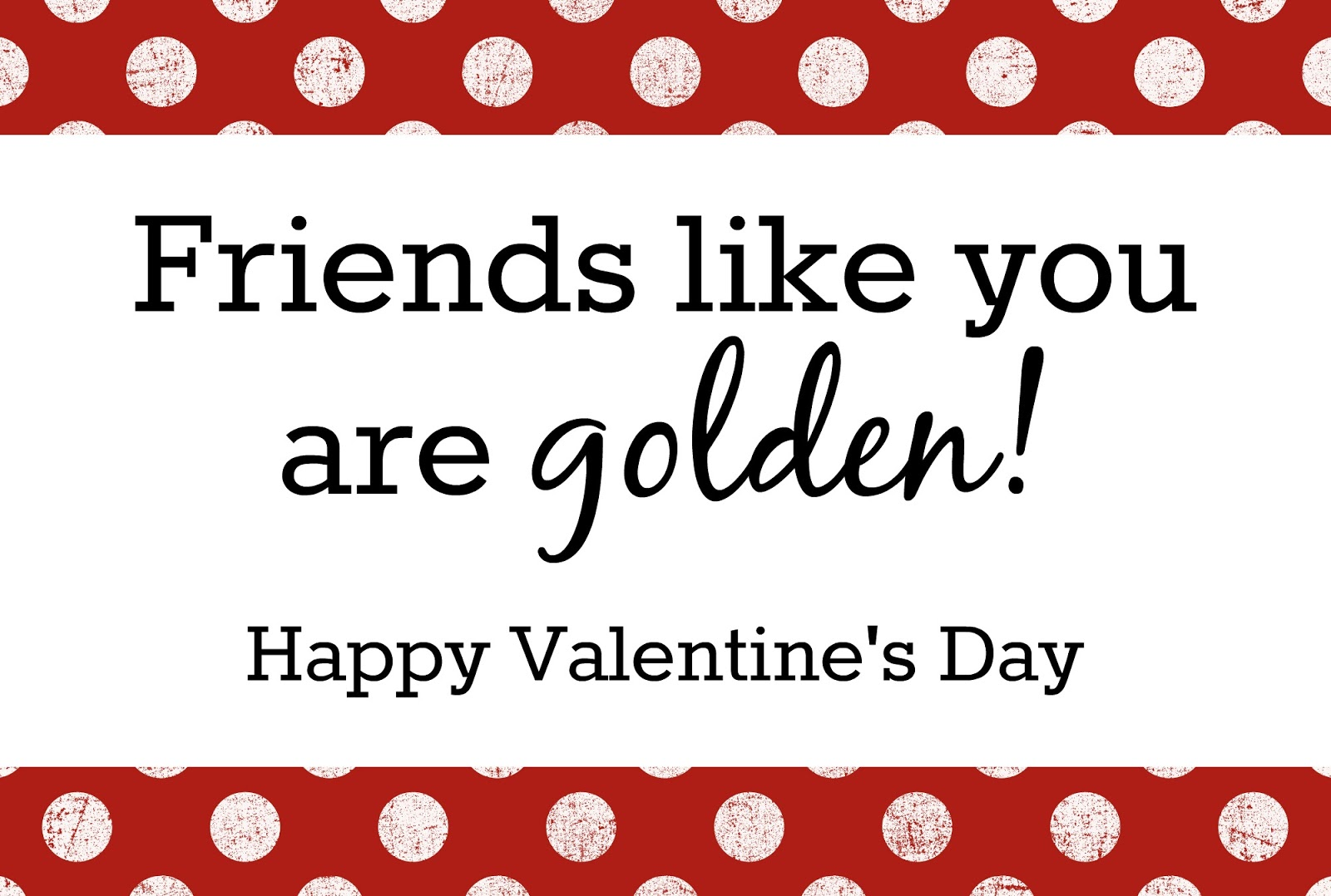 You Are Golden Printable Valentine S