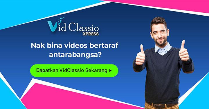 Vidclassio Xpress Hasilkan Video Marketing Yang Awesome