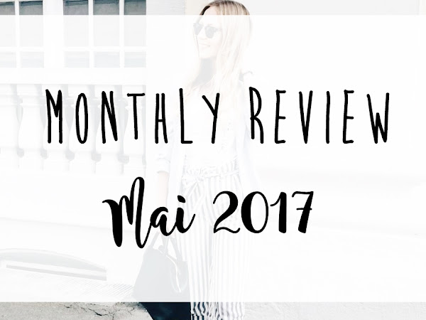 MONHTLY REVIEW #5: MAI 2017