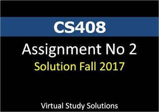 CS408 Assignment No 2 Solution Fall 2017