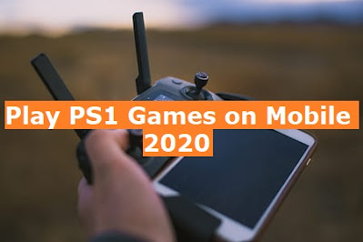 playing PS1 (PlayStation PSX) games on android mobile