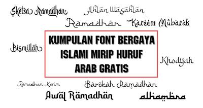 Download Kumpulan Font bergaya Islami mirip Huruf Arab Gratis