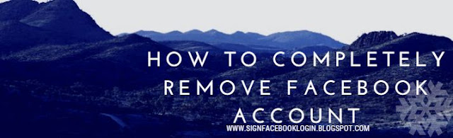 How To Completely Remove Facebook Account