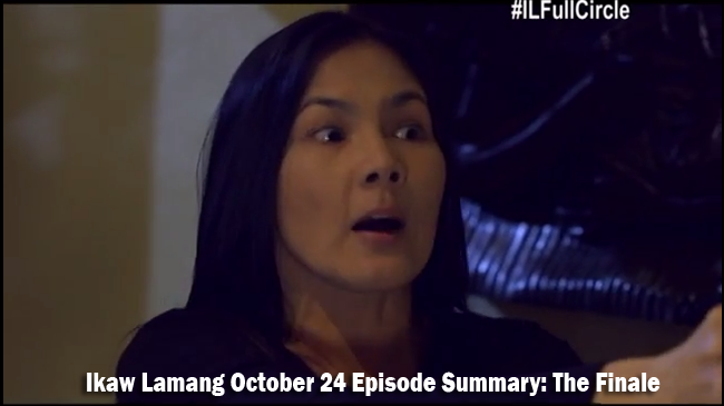 ABS-CBN Ikaw Lamang October 24 Episode Summary: Full Circle -The Finale