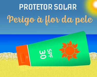 Protetor solar: perigo à flor da pele