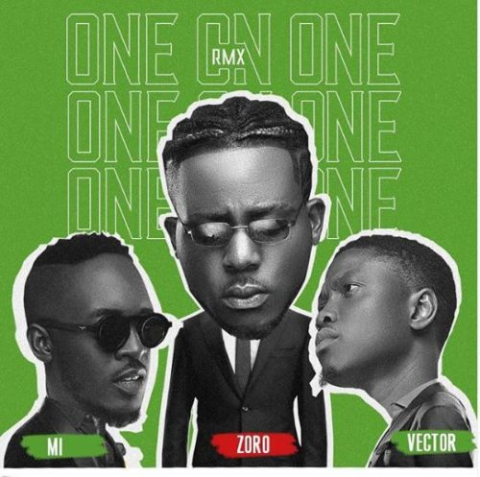 Zoro Ft M.I Abaga And Vector – One On One (Remix)