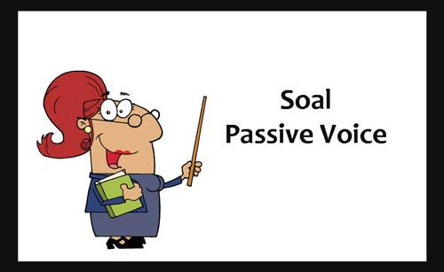 120 Soal Passive Voice Dan Kunci Jawaban Juragan Les