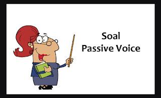 100 Soal Passive Voice dan Kunci Jawaban