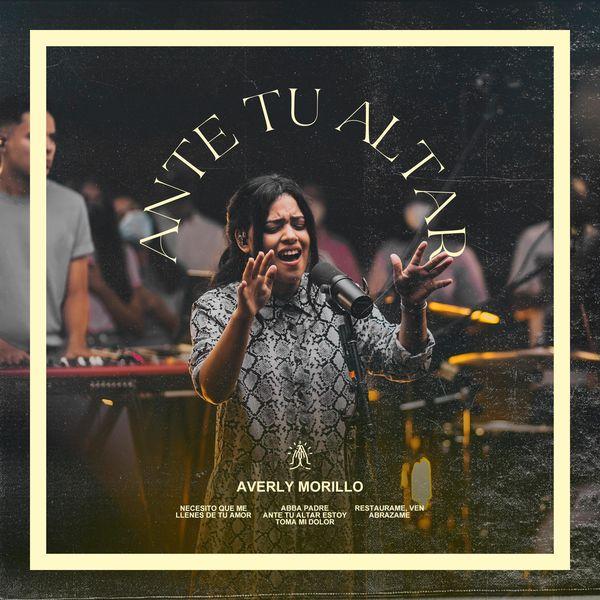 Averly Morillo – Ante Tu Altar (En vivo) (Single) 2021 (Exclusivo WC)