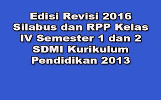 Edisi Revisi 2016 Silabus dan RPP Kelas IV Semester 1 dan 2 SDMI Kurikulum Pendidikan 2013