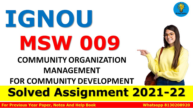 MSW 009 COMMUNITY ORGANIZATION MANAGEMENT FOR COMMUNITY DEVELOPMENT Solved Assignment 2021-22