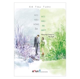 Nơi Nào Đông Ấm, Nơi Nào Hạ Mát (Tái Bản 2018) ebook PDF EPUB AWZ3 PRC MOBI