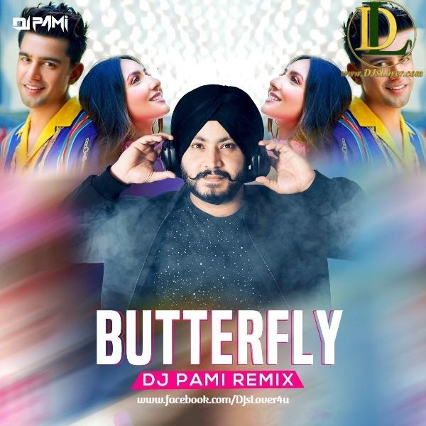 Butterfly Jass Manak Remix DJ PAMI SYDNEY