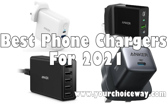 Best Phone Chargers For 2021 - Your Choice Way
