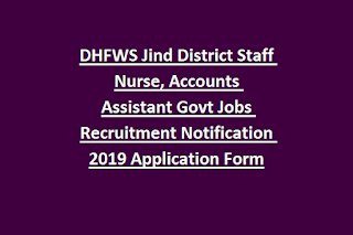 DHFWS Jind District Staff Nurse, Accounts Assistant Govt Jobs Recruitment Notification 2019 Application Form