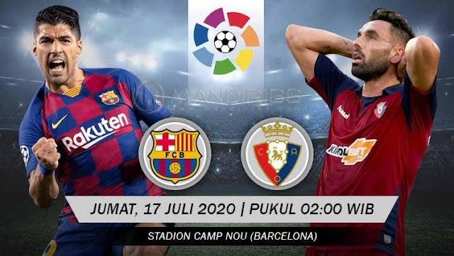 Prediksi Barcelona Vs Osasuna, Jumat 17 Juli 2020 Pukul 02.00 WIB