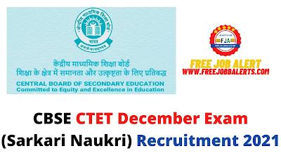 Free Job Alert: CBSE CTET December (Sarkari Naukri) Recruitment 2021