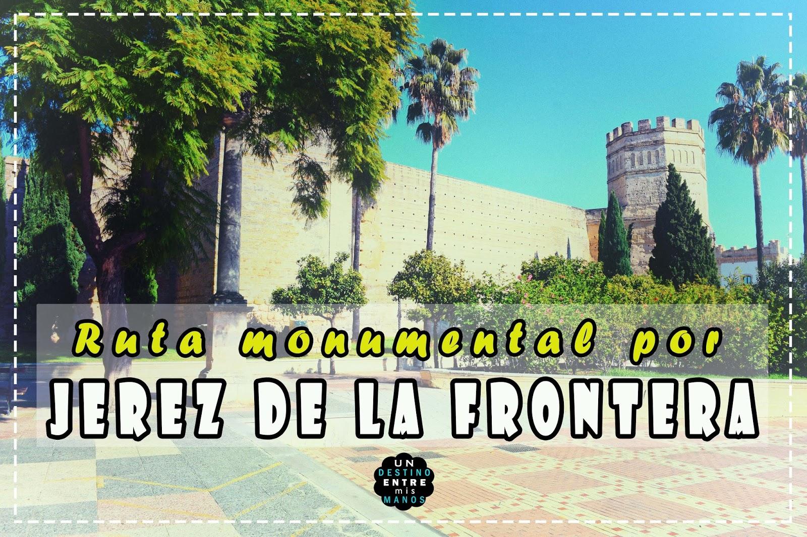 Ruta Monumental por Jerez de la Frontera (Cádiz) - Un Destino Entre ...