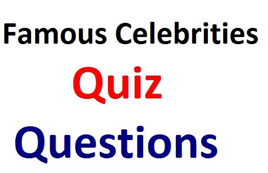 examsuccessful: Famous Celebrities Quiz Questions