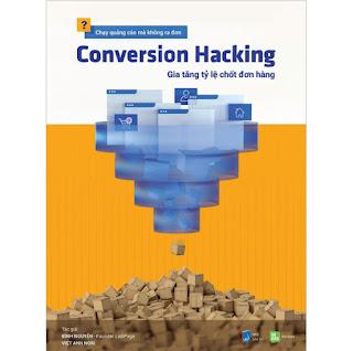 Conversion Hacking - Gia Tăng Tỷ Lệ Chốt Đơn Hàng ebook PDF-EPUB-AWZ3-PRC-MOBI